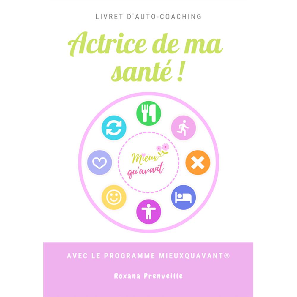 E-book Actrice de ma santé - Livret d'auto-coaching - Roxana PRENVEILLE