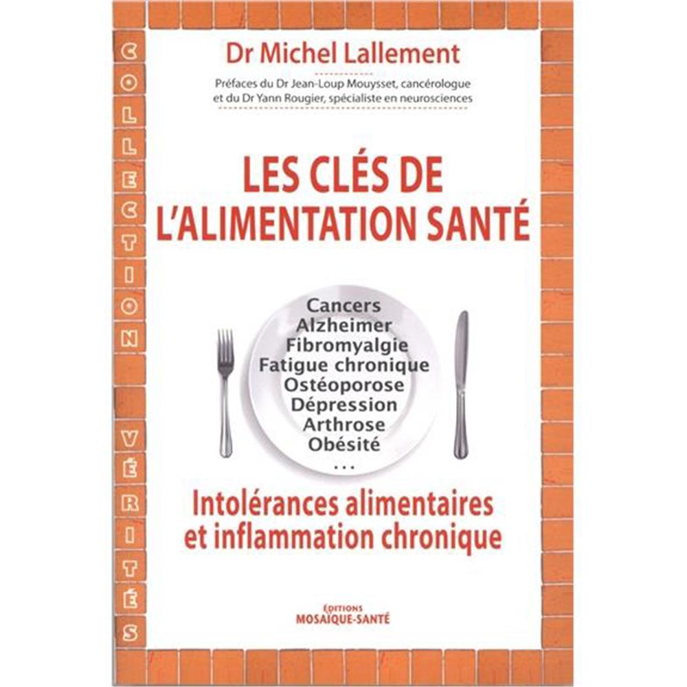 Les clés de l'alimentation santé - Intolérances alimentaires et inflammation chronique - Dr Michel LALLEMENT
