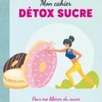 couverture mon cahier detox sucre
